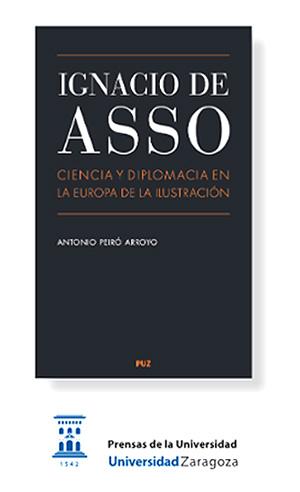 libro 'Ignacio de Asso. Ciencia y diplomacia en la Europa de la Ilustración' de Antonio Peiró (Prensas de la Universidad de Zaragoza)