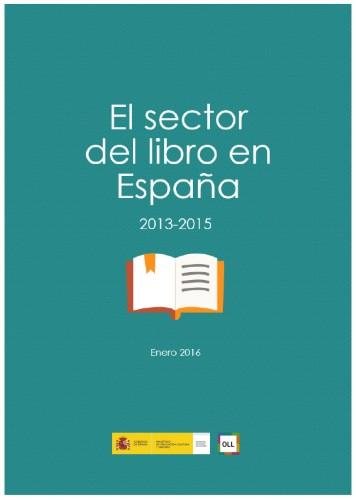 El sector del libro en España 2013-2015. Observatorio de la Lectura y del Libro.
