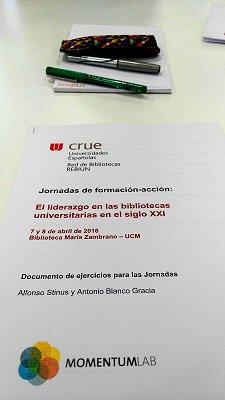Jornadas de formación-acción: El liderazgo en las bibliotecas universitarias en el siglo XXI (Madrid, abril 2016)