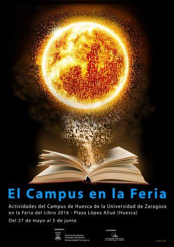 """Cartel de """"El Campus en la Feria"""". Actividades del Campus de Huesca de la Universidad de Zaragoza en la Feria del Libro de Huesca 2016. El cartel es obra de nuestro compañero José Manuel Ubé"""