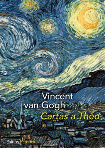 Cartas a Theo / Vincent Van Gogh. Barcelona : Paidós, D.L. 2009