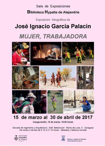 """""""Mujer, trabajadora"""" : exposición fotográfica en Biblioteca Hypatia de Alejandría. Autor: José Ignacio García Palacín. Del15 de marzoal 30 de abril de 2017"""