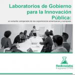 Laboratorios de Gobierno para la Innovación Pública: un estudio comparado de las experiencias americanas y europeas