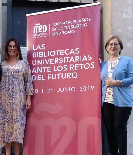 Elena Escar y Matilde Cantín en las Jornadas Las Biblioteca Universitarias ante los retos del futuro. Madrid 20 y 21 de junio de 2019