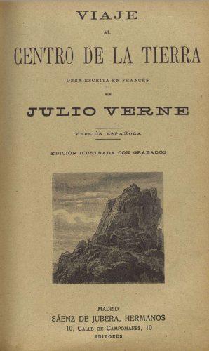 Viaje al centro de la tierra. Primera edición en español.